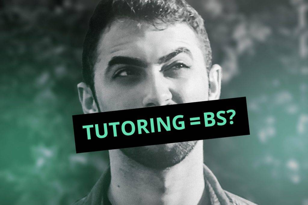 Is tutoring all bs?