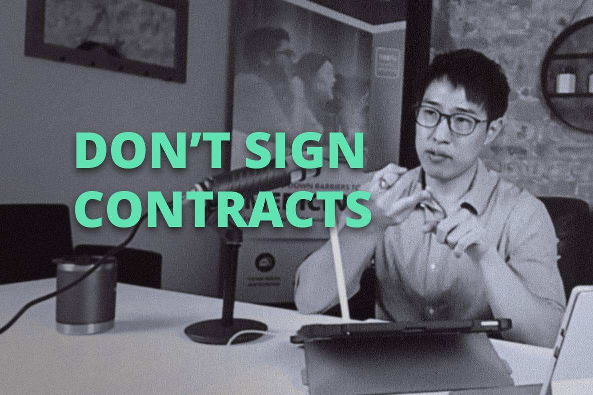 Don't sign contracts